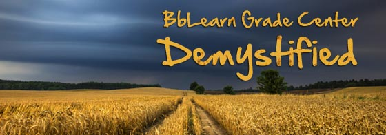 BbLearn Grade Center Demystified